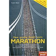 Das große Buch vom Marathon. Für Einsteiger und fortgeschrittene Läufer: Trainingspläne, Krafttraining, Ernährung, Gymnastik