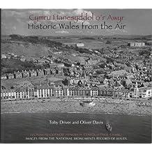 Cymru Hanesyddol o'r Awyr/Historic Wales from the Air