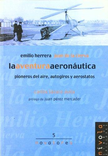 La aventura aeronáutica. Emilio Herrera, Juan de la Cierva. (Novatores)