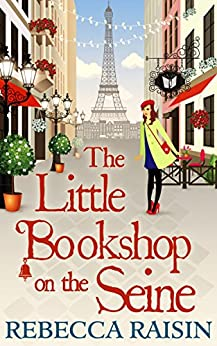 The Little Bookshop On The Seine (The Little Paris Collection, Book 1) by [Raisin, Rebecca]