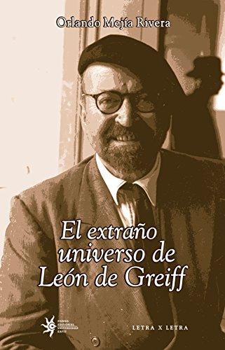 El extraño universo de León de Greiff por Orlando Mejía Rivera