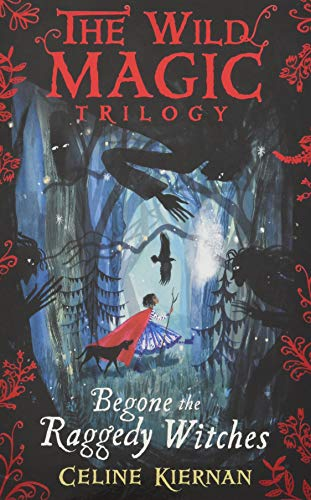 Begone the Raggedy Witches (Wild Magic Trilogy 1)