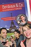 BORDEAUX & CO: Momentaufnahme Frankreich - Geisenheimer Studierende beleuchten die französische Weinwirtschaft - Johannes Ott