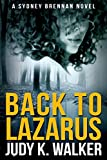 Back to Lazarus (Sydney Brennan Book 1) by Judy K. Walker