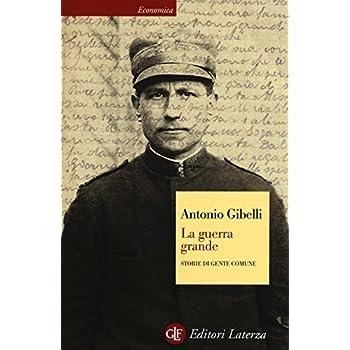 La Guerra Grande. Storie Di Gente Comune