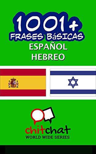 1001+ Frases Básicas Español - Hebreo por Jerry Greer