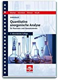 Arbeitsbuch quantitative anorganische Analyse: für Pharmazie- und Chemiestudenten (Govi)