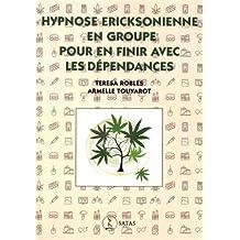 Hypnose éricksonienne en groupe pour en finir avec les dépendances
