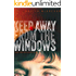 Keep Away From The Windows: The Complete Collection: Extreme Edition