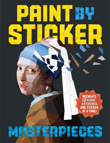 Paint By Sticker: Masterpieces: Recreate 12 Iconic Artworks One Sticker at a Time! por Workman Publishing