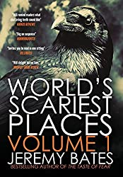 World's Scariest Places: Volume One: Suicide Forest & The Catacombs by Jeremy Bates (2015-03-22)