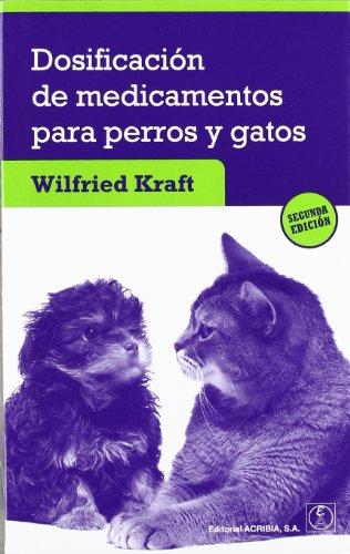 Dosificación de medicamentos para perros y gatos por W. Kraft