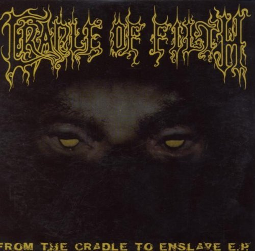 From the Cradle to Enslave Ep: Parental Advisory By Cradle Of Filth (1999-11-01)