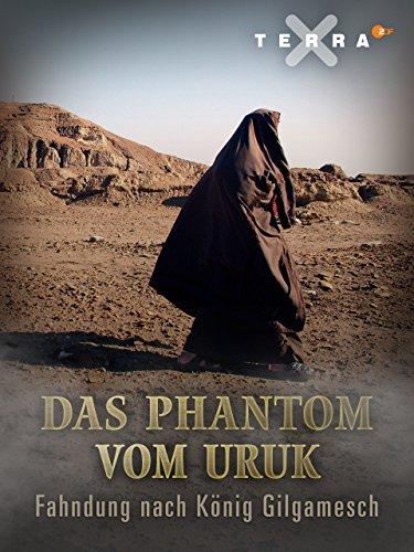 Das Phantom von Uruk - Fahndung nach König Gilgamesch