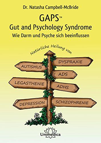 gaps-gut-and-psychology-syndrome-wie-darm-und-psyche-sich-beeinflussen-naturliche-heilung-von-autism
