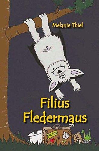 Filius Fledermaus - DAS Fledermausbuch - Halloween - Fledermaus, Fledermausstation, Sauerland, Vampir, (Halloween Buch Geschichte)