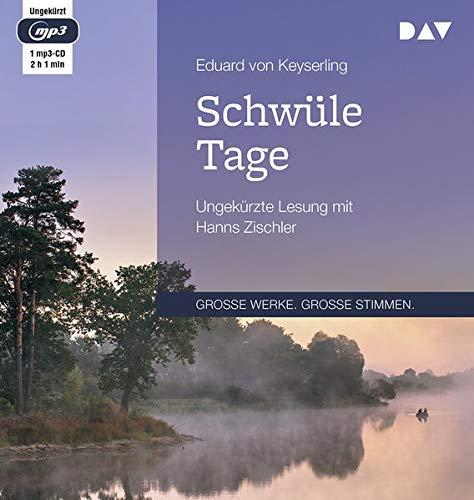 Schwüle Tage: Ungekürzte Lesung mit Hanns Zischler (1 mp3-CD)