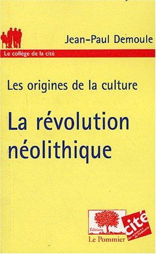 La révolution néolithique : Les origines de la culture