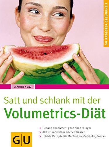 GU Ratgeber Gesundheit: Satt und schlank mit der Volumetrics-Diät
