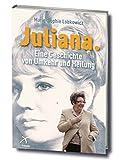 Juliana: Eine Geschichte von Umkehr und Heilung bei Amazon kaufen