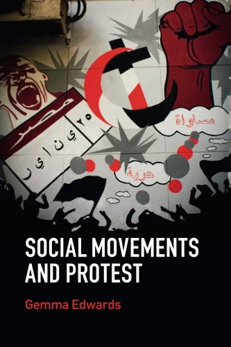 Social Movements and Protest (Key Topics in Sociology)