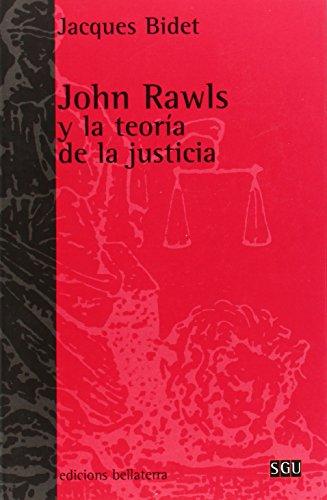 John Rawls y la teoría de la justicia por Bidet Jacques
