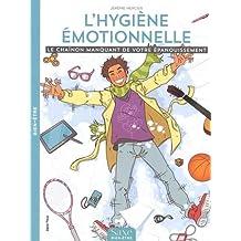 L'hygiène émotionelle : Le chaînon manquant de votre épanouissement