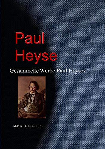 Gesammelte Werke Paul Heyses