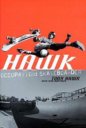 Hawk: Occupation: Skateboarder (Skate My Friend, Skate) por Tony Hawk