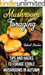Mushroom Foraging: Tips and Hacks to...