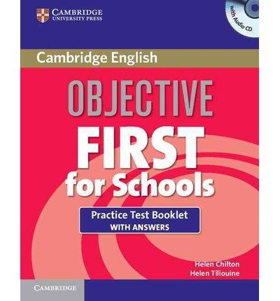 [(Objective First for Schools Practice Test Booklet with Answers and Audio CD)] [ By (author) Helen Chilton, By (author) Helen Tiliouine ] [October, 2011]