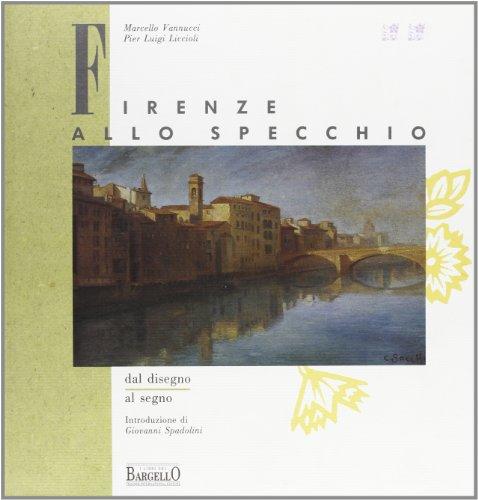 Firenze allo specchio : dal disegno al