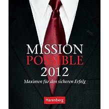 Mission Possible 2012: Wissenskalender. Maximen für den sicheren Erfolg