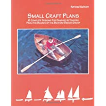 Small Craft Plans: 15 Complete Designs for Dinghies & Tenders from the Boards of the Benford Design Group
