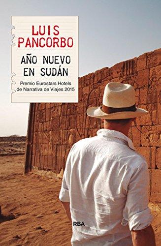 Año nuevo en Sudán: Premio Hotusa 2015 (OTROS NO FICCIÓN) por LUIS PANCORBO