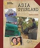 Bildband Reise: Asia Overland – 50.000 km, 540 Tage, 20 Länder. Ein Abenteuer-Roadtrip auf Hippie Trail und Seidenstraße von München nach Mumbai über Teheran, die Mongolei und Thailand.