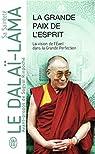 La Grande Paix de l'esprit : La vision de l'éveil dans la Grande Perfection par Dalaï-Lama