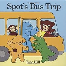 Spot's Bus Trip (Fun with Spot)