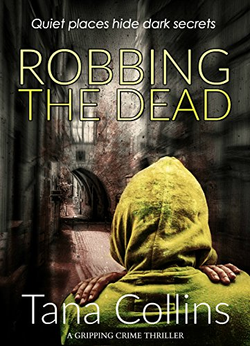 Robbing the Dead (Inspector Jim Carruthers Book 1) by [Collins, Tana]