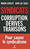 Syndicats, corruption, dérives, trahisons (FIRST DOCUMENT) (French Edition)