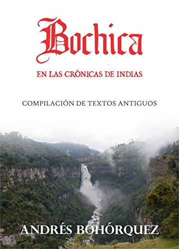Bochica en las Crónicas de Indias por Andrés Camilo Bohórquez Roa