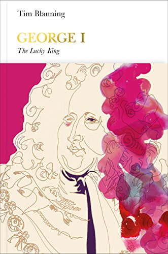 George I (Penguin Monarchs): The Lucky King