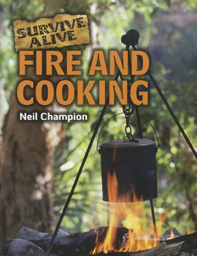 Fire and Cooking (Survive Alive) por Neil Champion