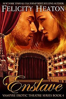 Enslave (V.E.T Vampire Romance Series Book 4) (English Edition) von [Heaton, Felicity]
