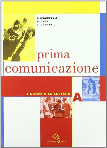 Prima comunicazione. Volume A-C. Per la Scuola media