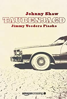 Taubenjagd: Jimmy Veeders Fiasko von [Shaw, Johnny]