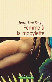 Femme à la mobylette (LITTERATURE FRA)