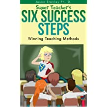 Super Teacher's Six Success Steps: Winning Teaching Methods with Active Brain Based Learning and Teaching (Super Teacher Series Book 2)