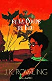Harry Potter Et La Coupe De Feu by J. K. Rowling (2000-11-09) - Editions Flammarion - 09/11/2000