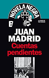 Cuentas pendientes par Juan Madrid